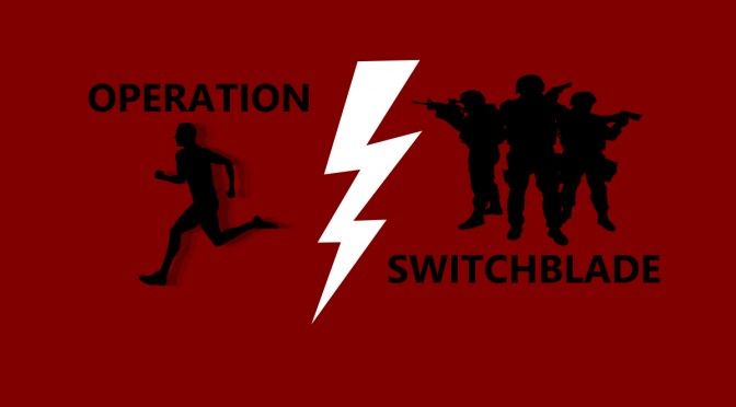 Operation: Switchblade