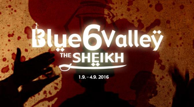 Blue Valley – The Sheikh – report časť prvá